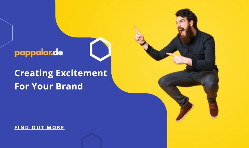 Creating Excitement For Your Brand